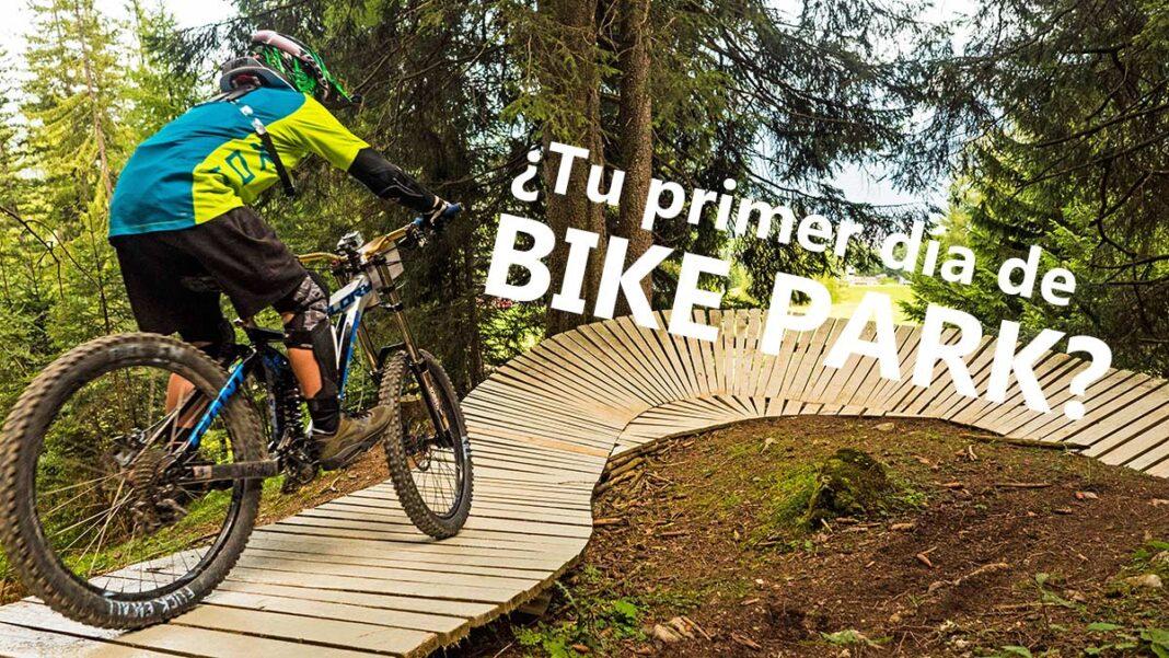 ¿Tu primer día de Bike Park? 10 consejos para disfrutar al máximo